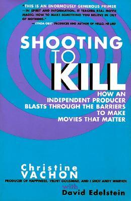 Shooting to Kill by Christine Vachon
