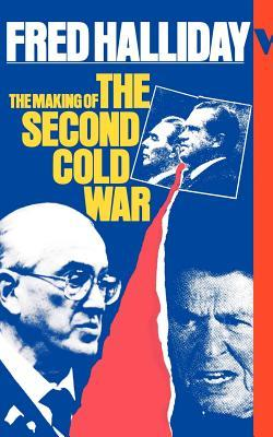 The Making Of The Second Cold War by Fred Halliday