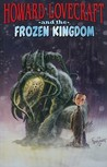 Howard Lovecraft and the Frozen Kingdom