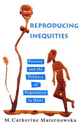 Reproducing Inequities by M. Catherine Maternowska