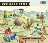 NPR Road Trips: Roadside Attractions: Stories That Take You Away... (Audio CD)