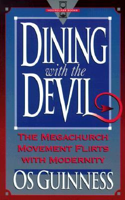 Dining With the Devil by Os Guinness