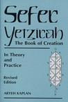 Sefer Yetzira: The Book of Creation: In Theory and Practice