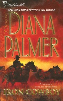 Iron Cowboy (Long, Tall Texans) by Diana Palmer