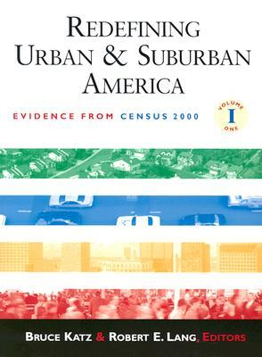 Redefining Urban and Suburban America: Evidence from Census 2000; Volume One