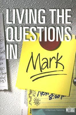 Living the Questions in Mark