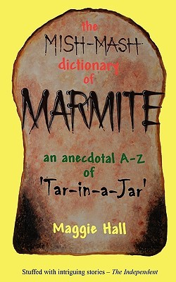 The Mish-MASH Dictionary of Marmite by Maggie Hall