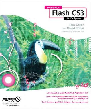 Foundation Flash CS3 for Designers by Tom Green