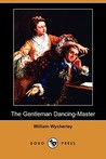 The Gentleman Dancing-Master (Dodo Press)