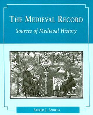 The Medieval Record by Alfred J. Andrea
