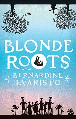 Blonde Roots by Bernardine Evaristo