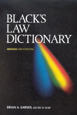 Black's Law Dictionary, Abridged, 8th by Bryan A. Garner