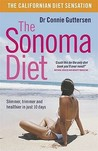 The Sonoma Diet: Slimmer, Trimmer And Healthier In Just 10 Days