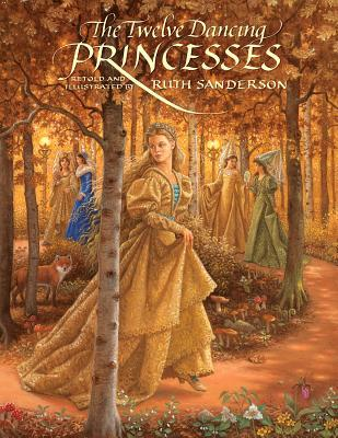 The Twelve Dancing Princesses by Ruth Sanderson