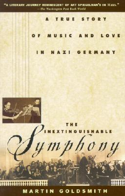 The Inextinguishable Symphony by Martin Goldsmith