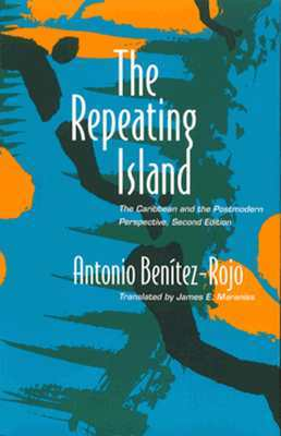 The Repeating Island by Antonio Benitez-Rojo
