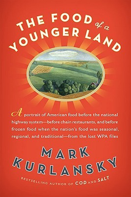 The Food of a Younger Land: The WPA's Portrait of Food in Pre-World War II America