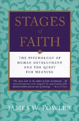 Stages of Faith by James W. Fowler