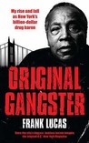 Original Gangster: The Rise and Fall of the Original Billionaire Heroin Dealer