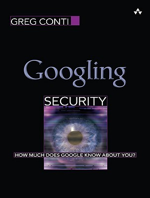 Googling Security by Greg Conti