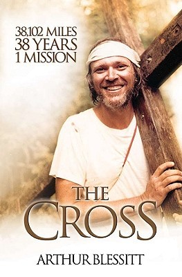 The Cross by Arthur Blessitt