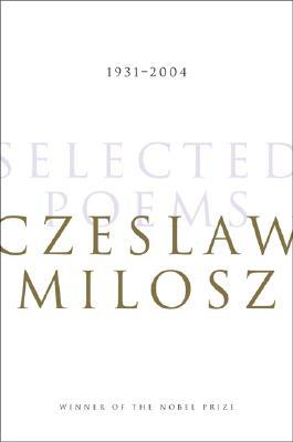Selected Poems by Czesław Miłosz