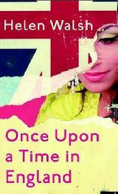 Once Upon a Time in England by Helen Walsh