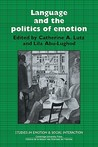 Language and the Politics of Emotion (Studies in Emotion and Social Interaction)