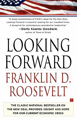 Looking Forward by Franklin D. Roosevelt
