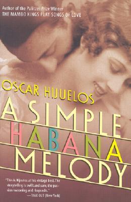 A Simple Habana Melody by Oscar Hijuelos