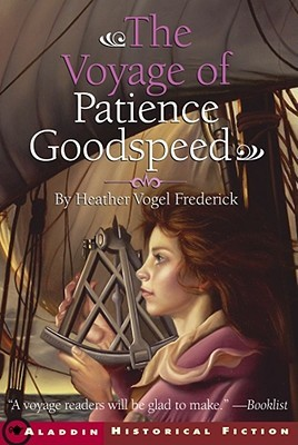 The Voyage of Patience Goodspeed by Heather Vogel Frederick