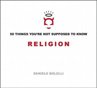 50 Things You're Not Supposed To Know by Daniele Bolelli