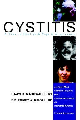 Cytitis a Time to Heal with Yoga & Acupressure by Emmey A. Ripoll