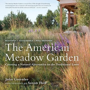 The American Meadow Garden by John Greenlee