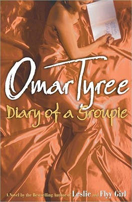 Diary of a Groupie by Omar Tyree