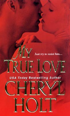 My True Love by Cheryl Holt