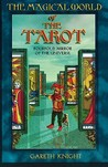 Magical World of the Tarot: Fourfold Mirror of the Universe