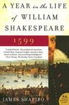 A Year in the Life of William Shakespeare by James Shapiro