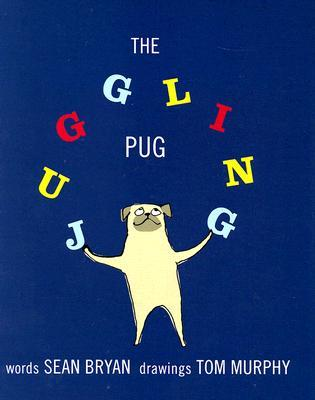 The Juggling Pug by Sean Bryan