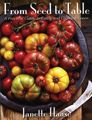 From Seed to Table by Janette Haase