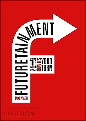 Futuretainment by Mike Walsh