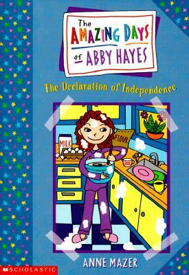 The Declaration Of Independence (The Amazing Days of Abby Hayes, #2)