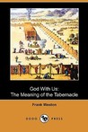 God with Us: The Meaning of the Tabernacle (Dodo Press)