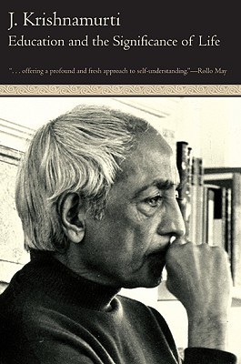 Education and the Significance of Life by Jiddu Krishnamurti