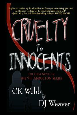 Cruelty to Innocents by C.K. Webb