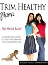 Trim Healthy Mama -- No More Fads! by Pearl P. Barrett