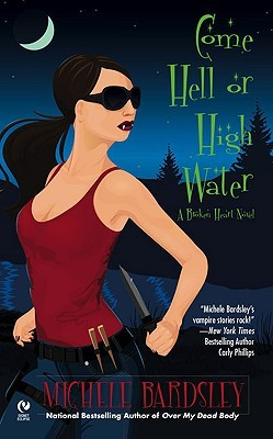 Come Hell or High Water by Michele Bardsley