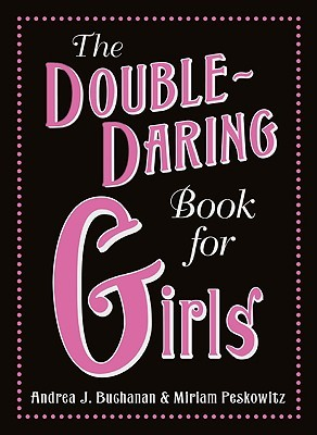 The Double-Daring Book for Girls by Andrea J. Buchanan