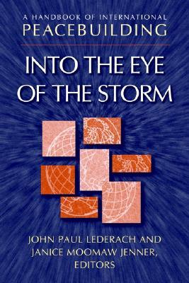 A Handbook of International Peacebuilding: Into the Eye of the Storm