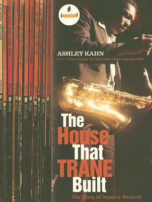 The House That Trane Built by Ashley Kahn